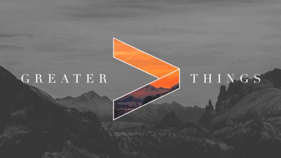 Greater Things - Forward