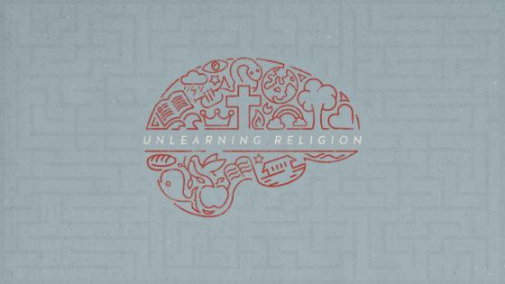 Unlearning Religion